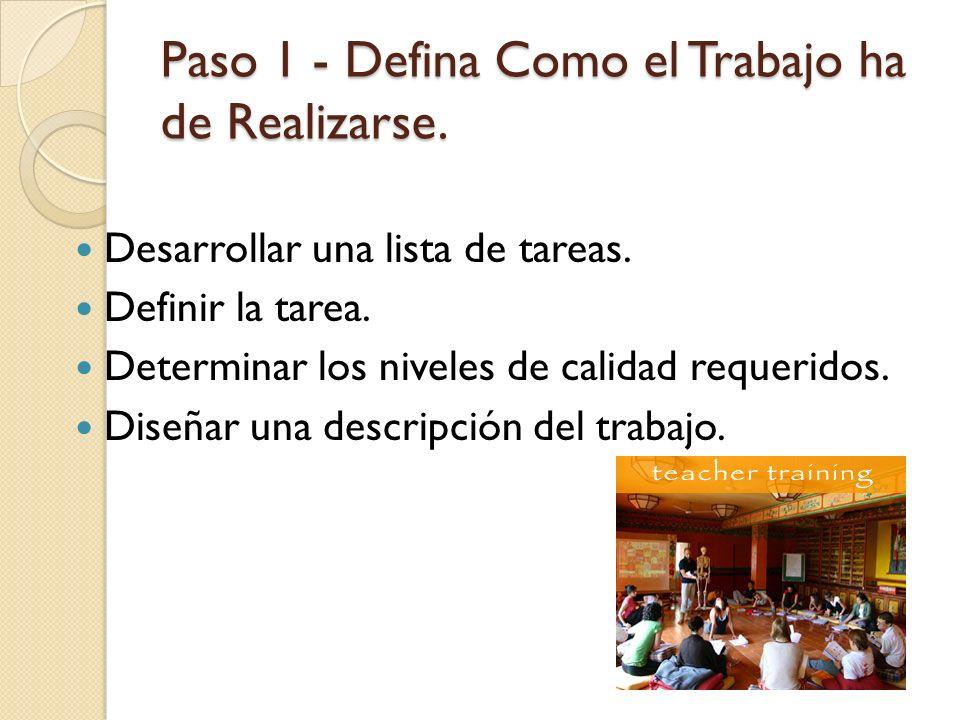 Paso 1 - Defina Como el Trabajo ha de Realizarse.