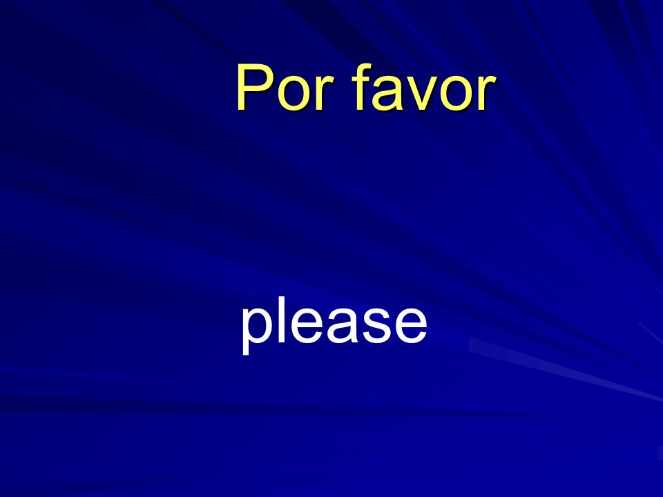 Por favor please