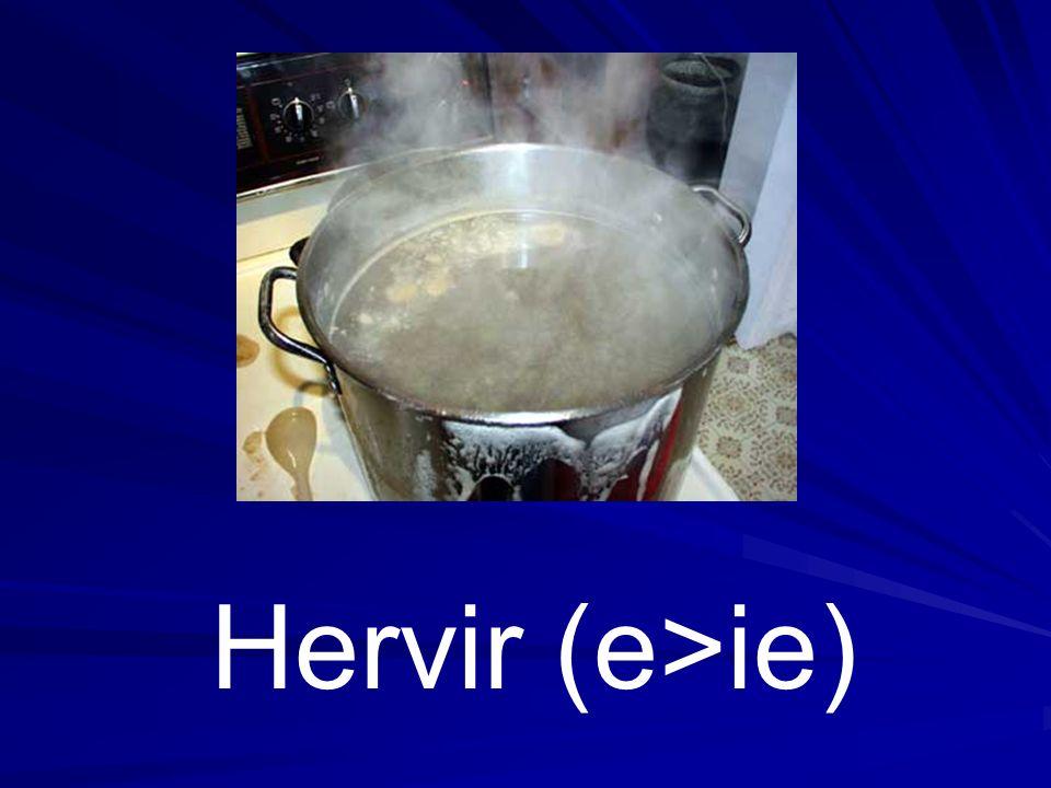 Hervir (e>ie)