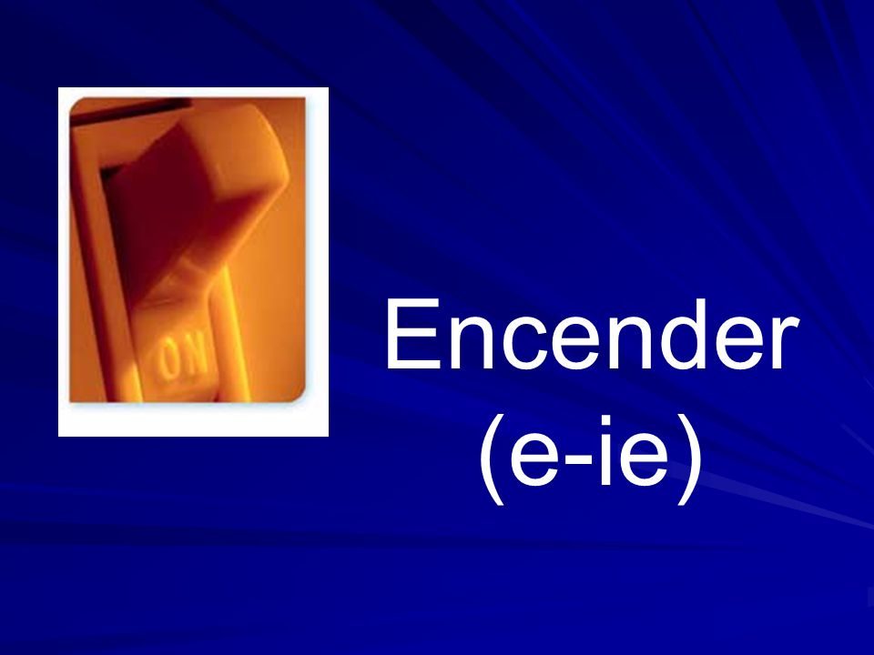 Encender (e-ie)