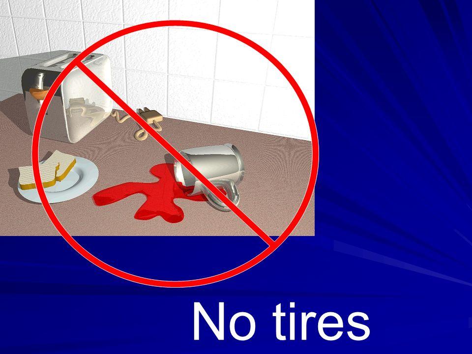 No tires
