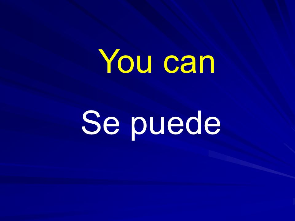 You can Se puede