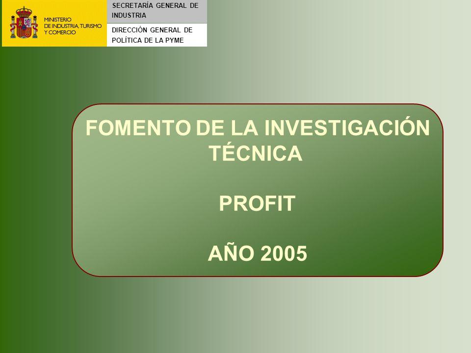 FOMENTO DE LA INVESTIGACIÓN TÉCNICA PROFIT AÑO 2005