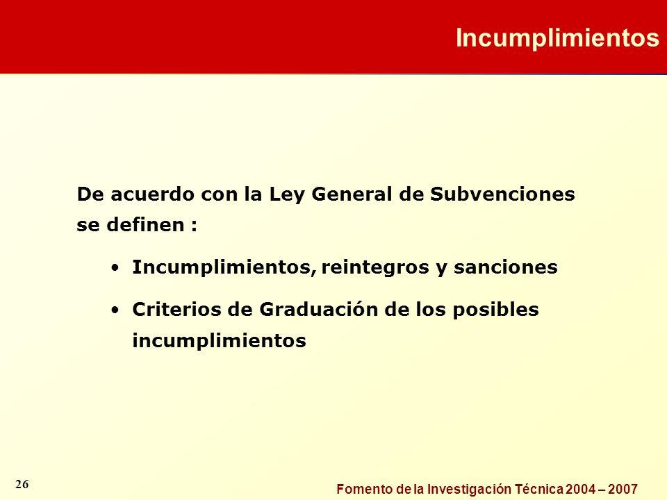 Incumplimientos De acuerdo con la Ley General de Subvenciones se definen : Incumplimientos, reintegros y sanciones.
