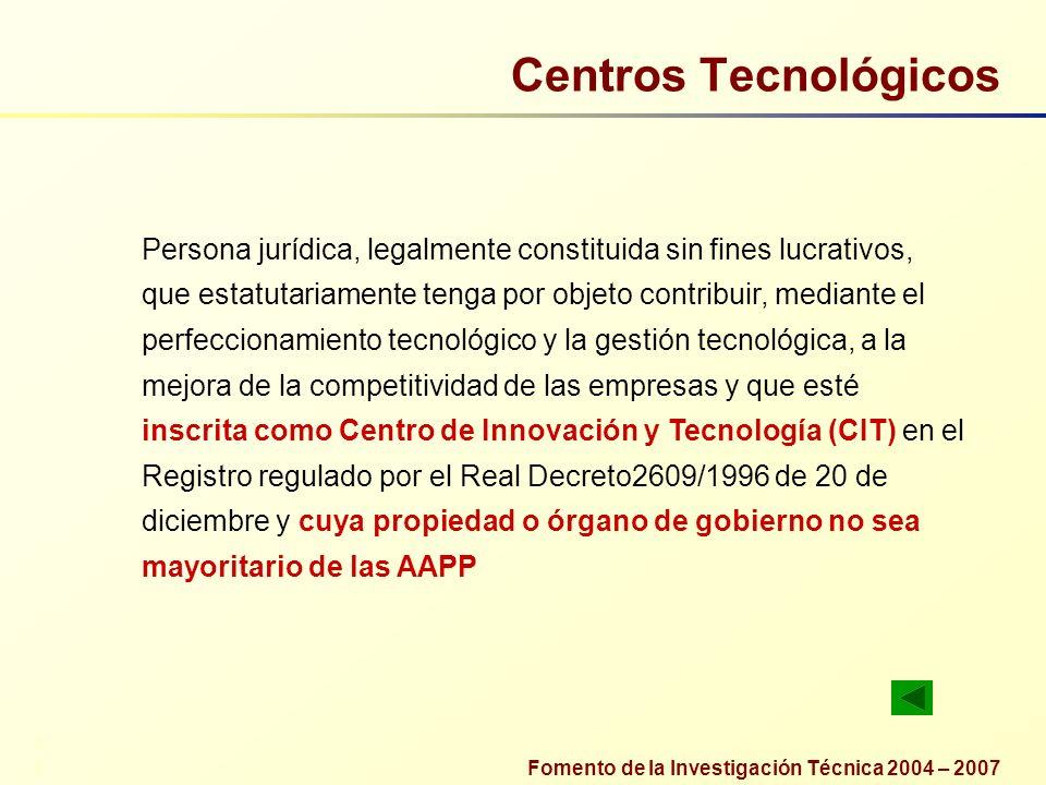 Centros Tecnológicos Persona jurídica, legalmente constituida sin fines lucrativos,