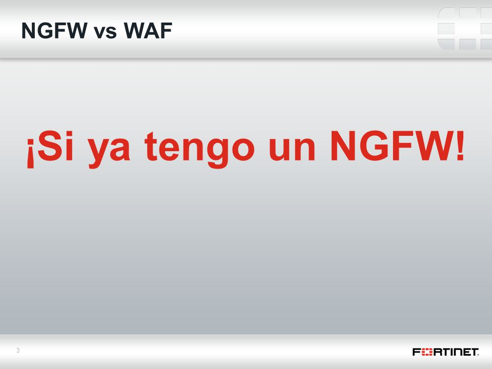 ¡Si ya tengo un NGFW! NGFW vs WAF