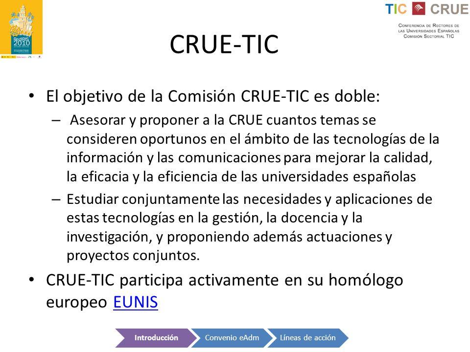 CRUE-TIC El objetivo de la Comisión CRUE-TIC es doble: