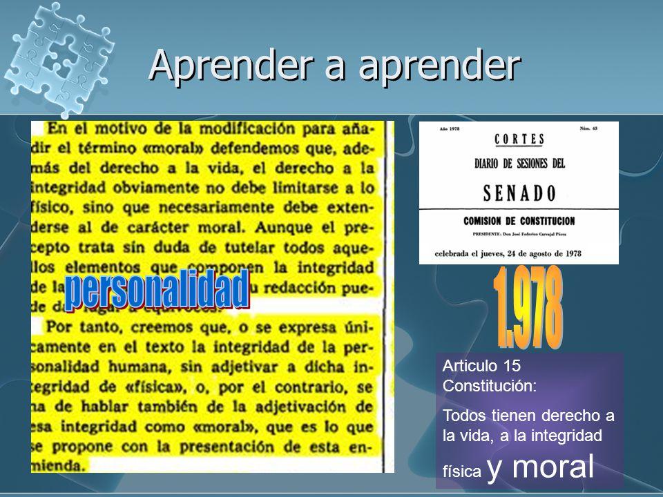 Aprender a aprender 1.978 personalidad Articulo 15 Constitución: