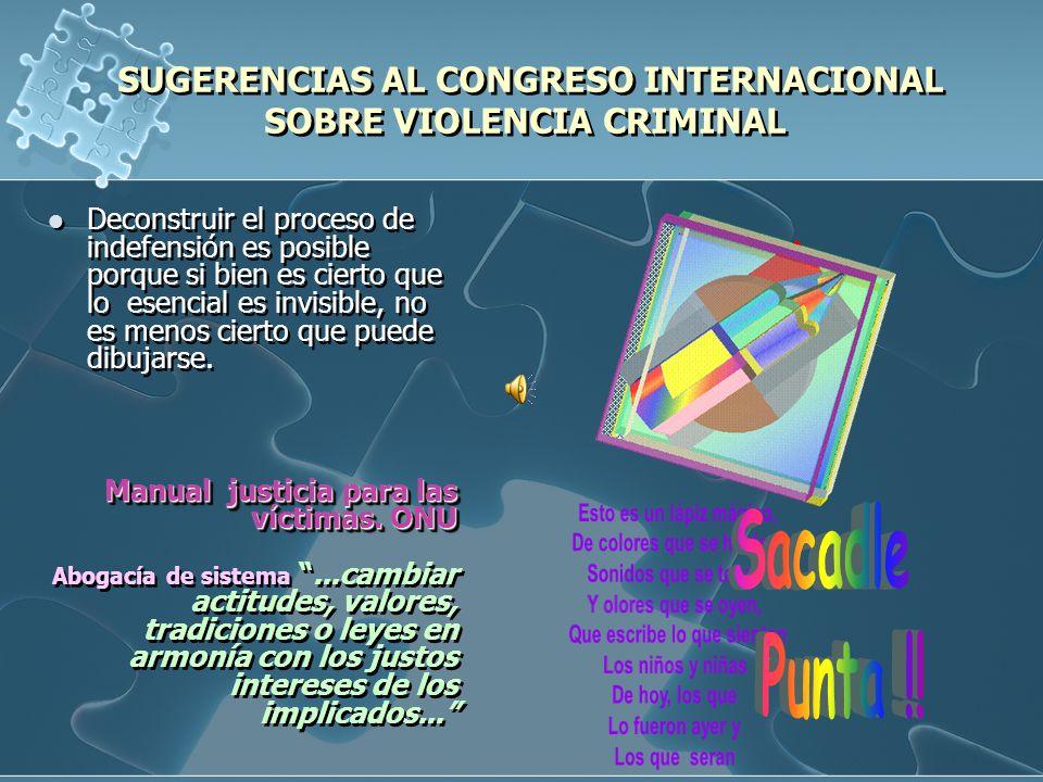 SUGERENCIAS AL CONGRESO INTERNACIONAL SOBRE VIOLENCIA CRIMINAL