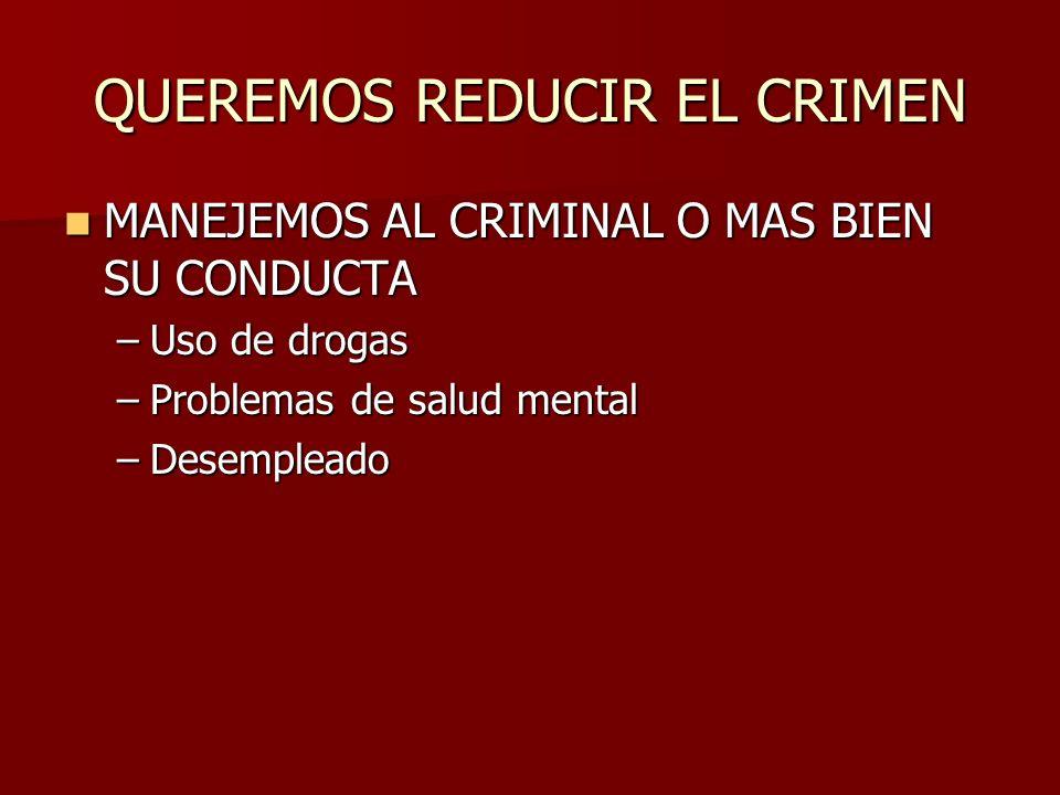 QUEREMOS REDUCIR EL CRIMEN