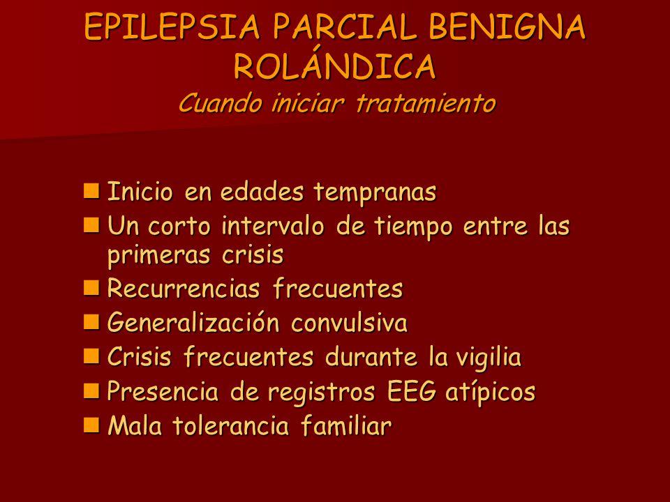 EPILEPSIA PARCIAL BENIGNA ROLÁNDICA Cuando iniciar tratamiento