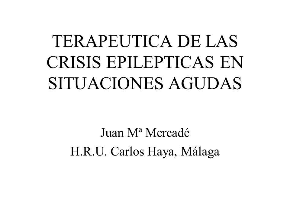 TERAPEUTICA DE LAS CRISIS EPILEPTICAS EN SITUACIONES AGUDAS