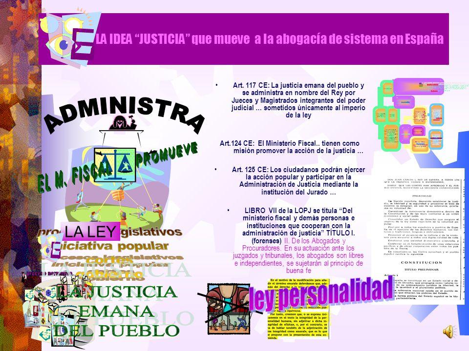 LA IDEA JUSTICIA que mueve a la abogacía de sistema en España