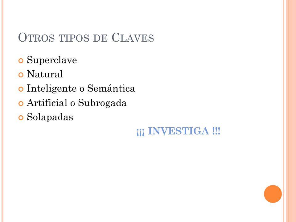 Otros tipos de Claves Superclave Natural Inteligente o Semántica