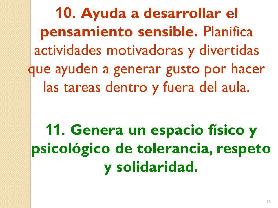 10. Ayuda a desarrollar el pensamiento sensible