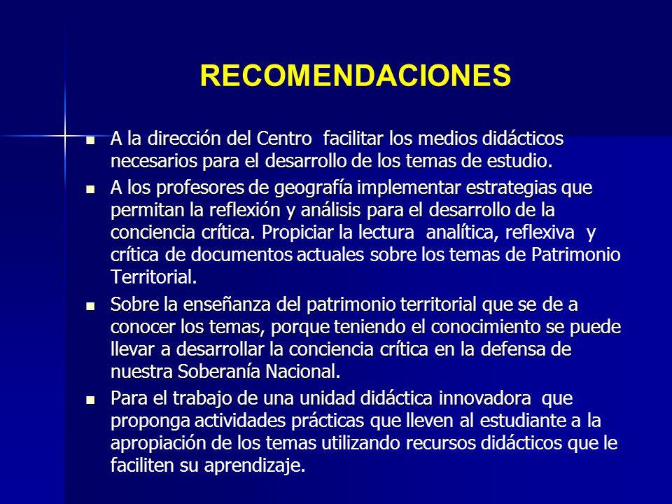 RECOMENDACIONES A la dirección del Centro facilitar los medios didácticos necesarios para el desarrollo de los temas de estudio.