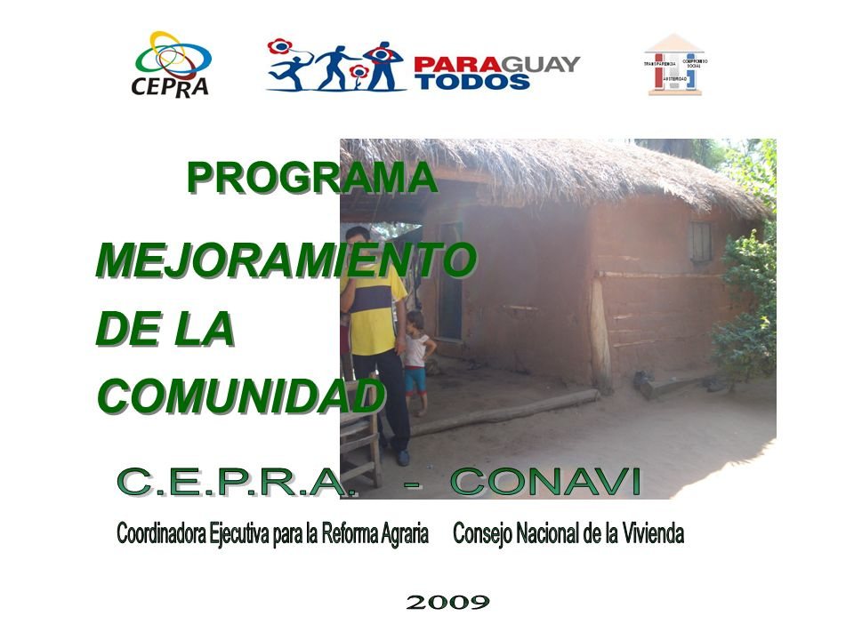 MEJORAMIENTO DE LA COMUNIDAD PROGRAMA C.E.P.R.A. - CONAVI
