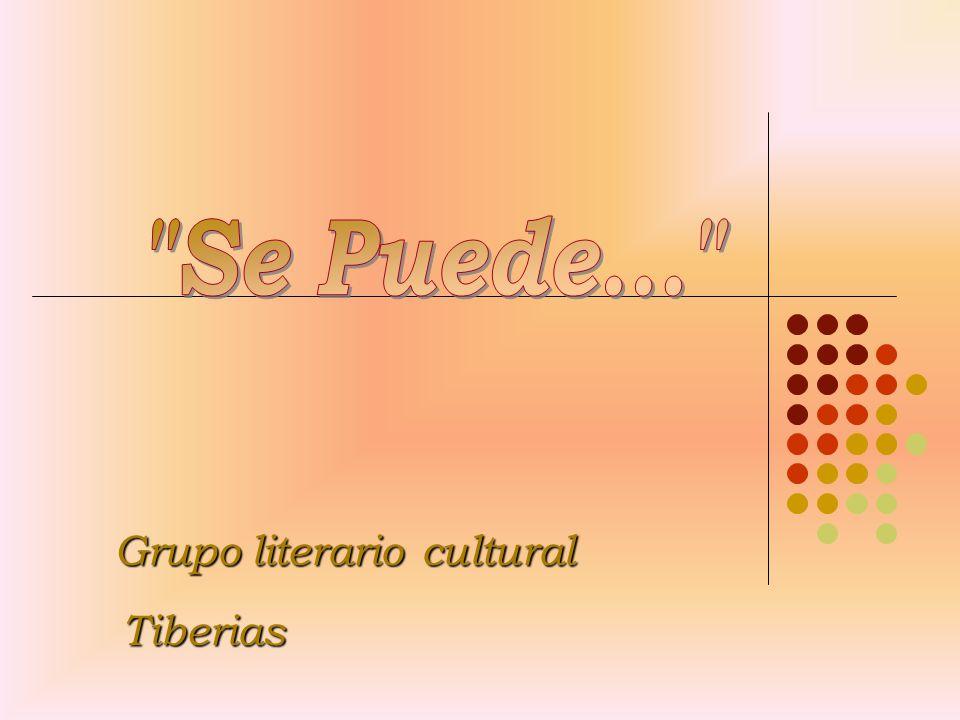 Se Puede... Grupo literario cultural Tiberias