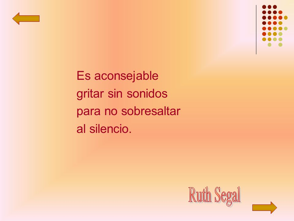 Ruth Segal Es aconsejable gritar sin sonidos para no sobresaltar