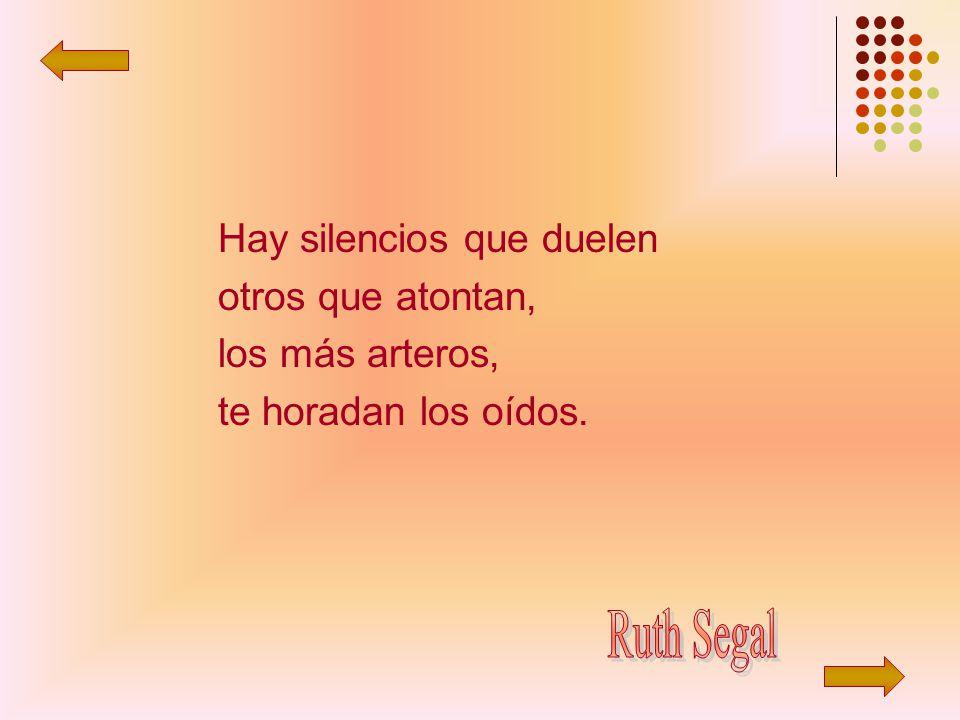 Ruth Segal Hay silencios que duelen otros que atontan,