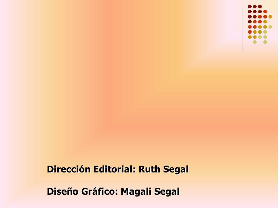 Dirección Editorial: Ruth Segal