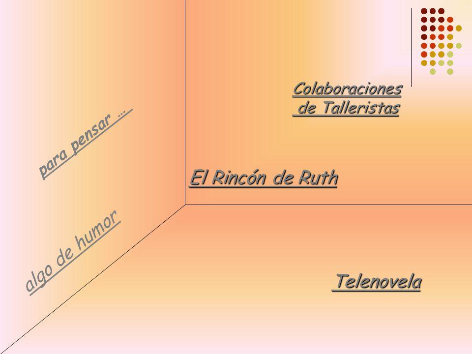 El Rincón de Ruth algo de humor Telenovela Colaboraciones
