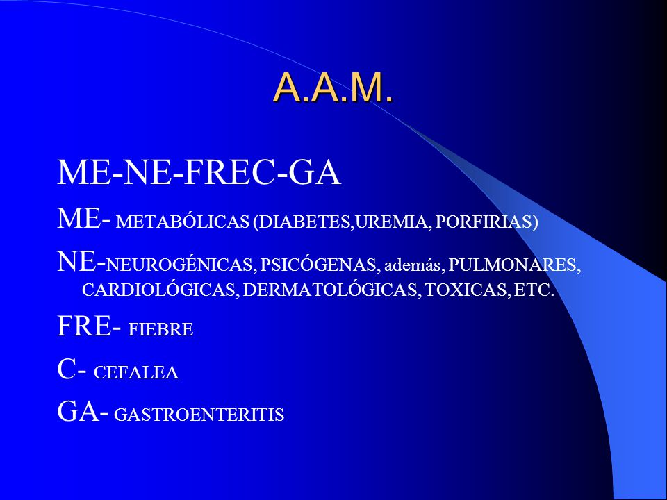 A.A.M. ME-NE-FREC-GA ME- METABÓLICAS (DIABETES,UREMIA, PORFIRIAS)