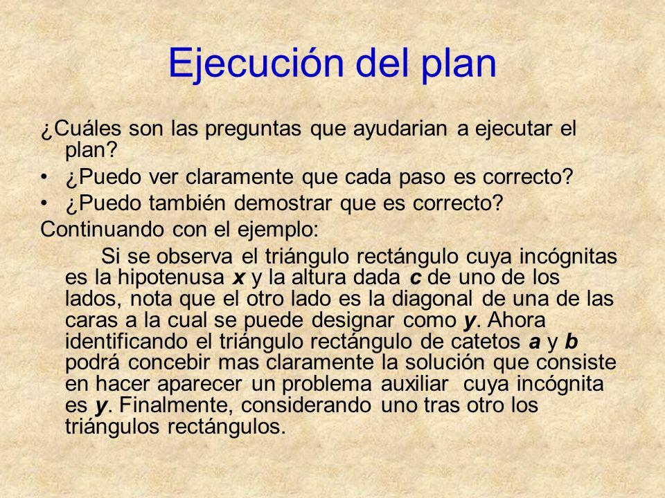 Ejecución del plan ¿Cuáles son las preguntas que ayudarian a ejecutar el plan ¿Puedo ver claramente que cada paso es correcto