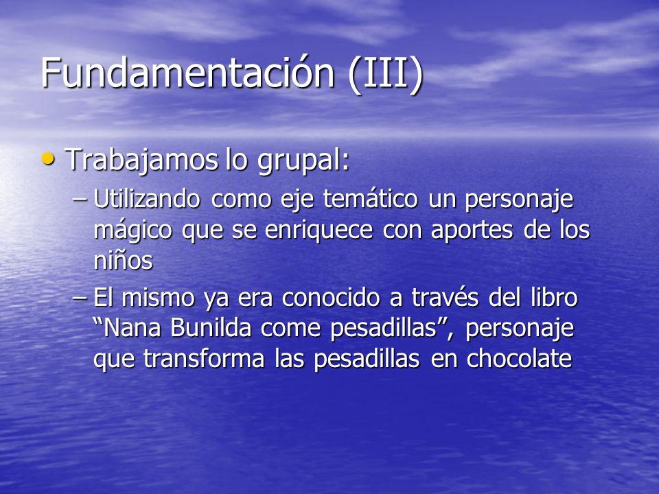 Fundamentación (III) Trabajamos lo grupal: