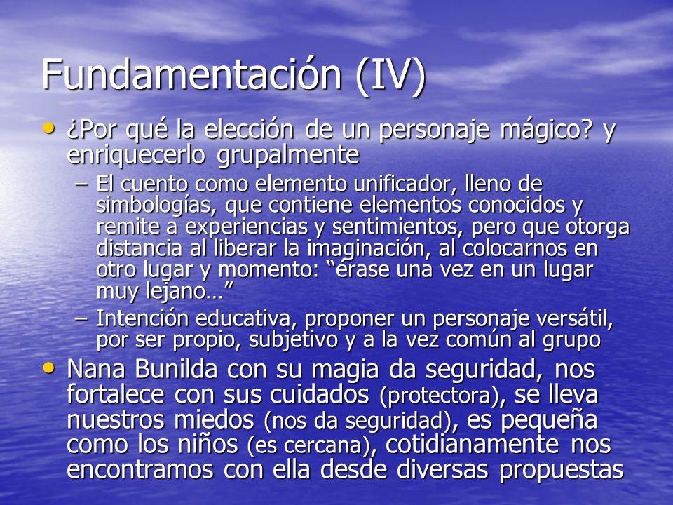 Fundamentación (IV) ¿Por qué la elección de un personaje mágico y enriquecerlo grupalmente.