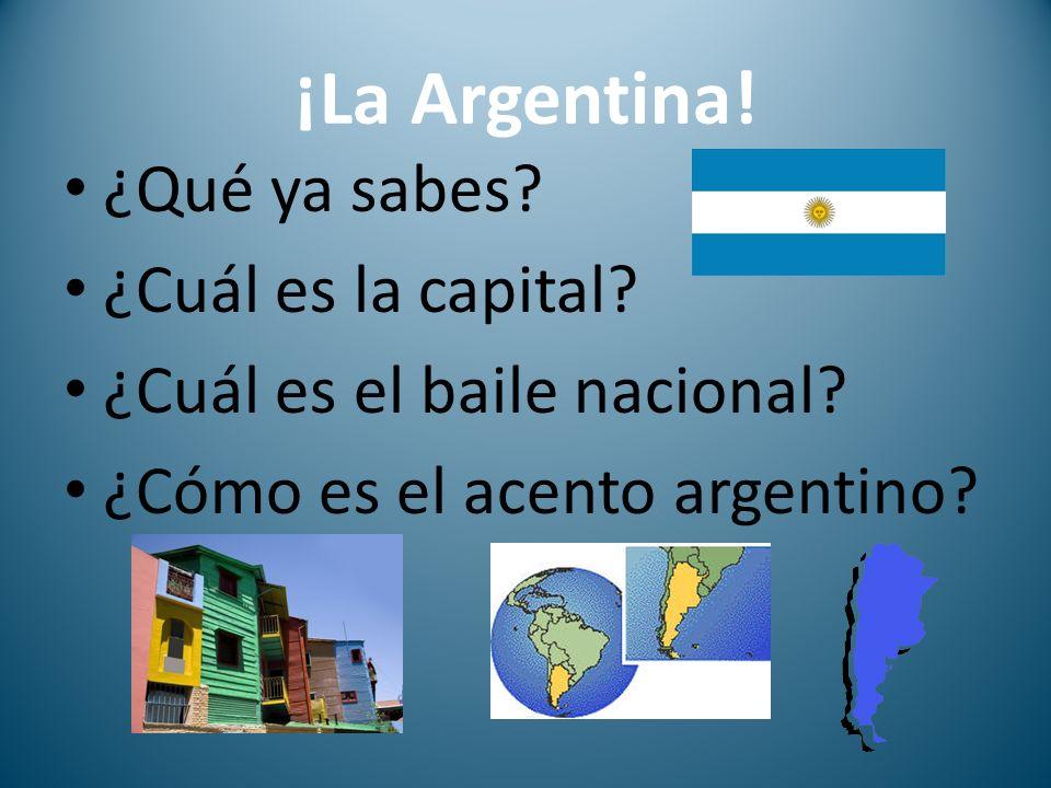 ¡La Argentina! ¿Qué ya sabes ¿Cuál es la capital
