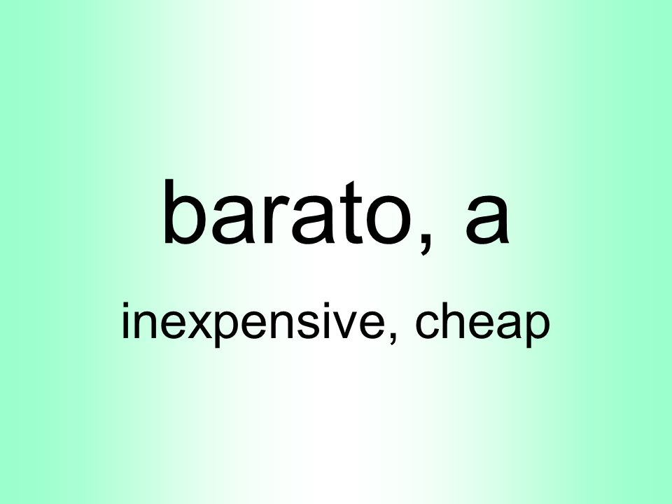 barato, a inexpensive, cheap