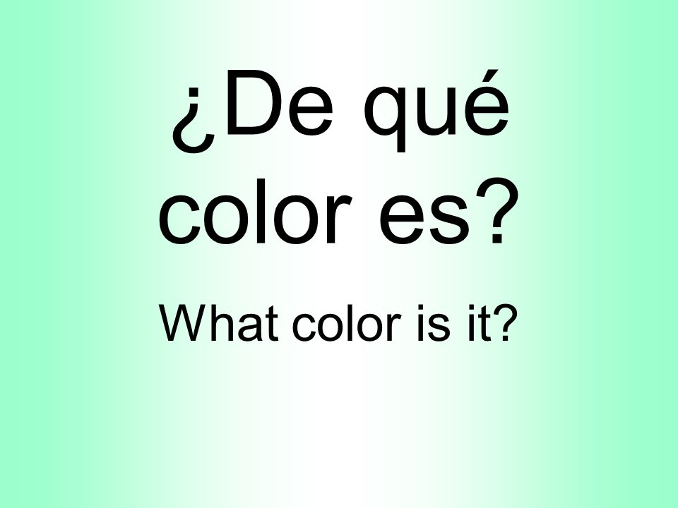 ¿De qué color es What color is it
