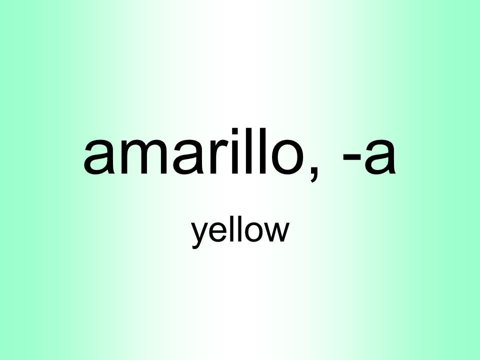 amarillo, -a yellow
