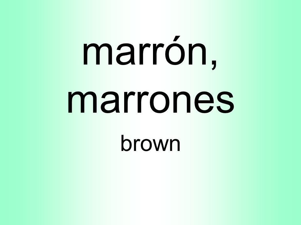 marrón, marrones brown