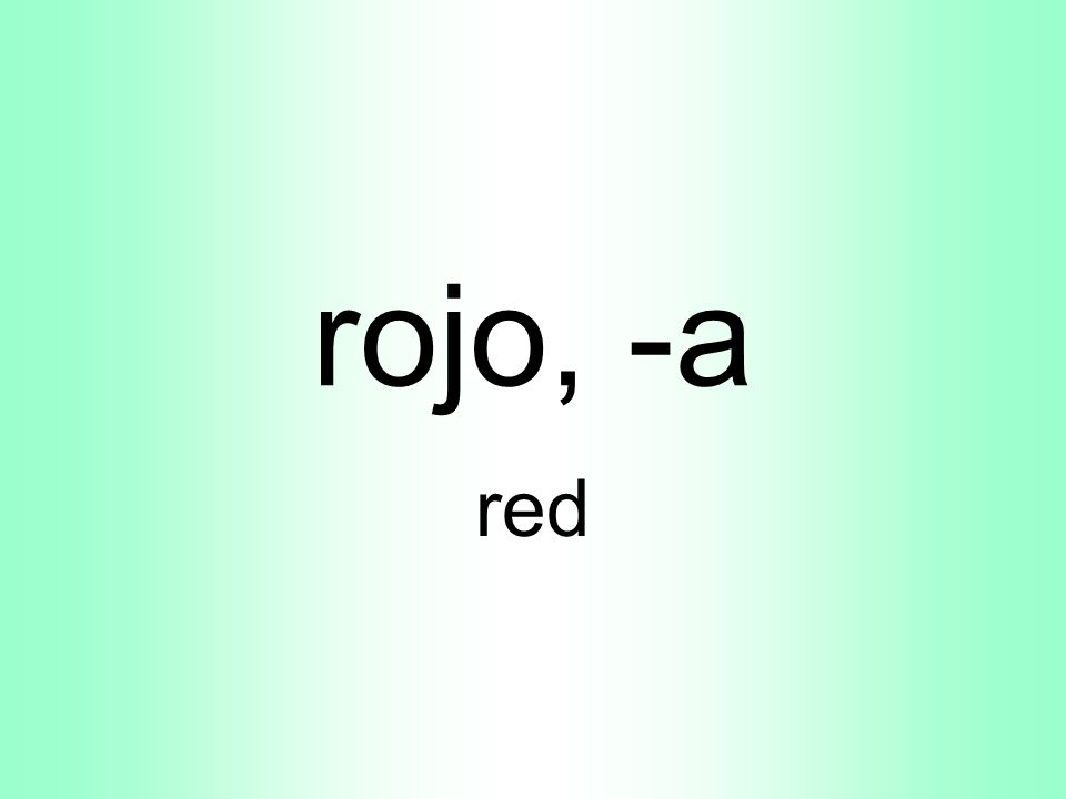 rojo, -a red