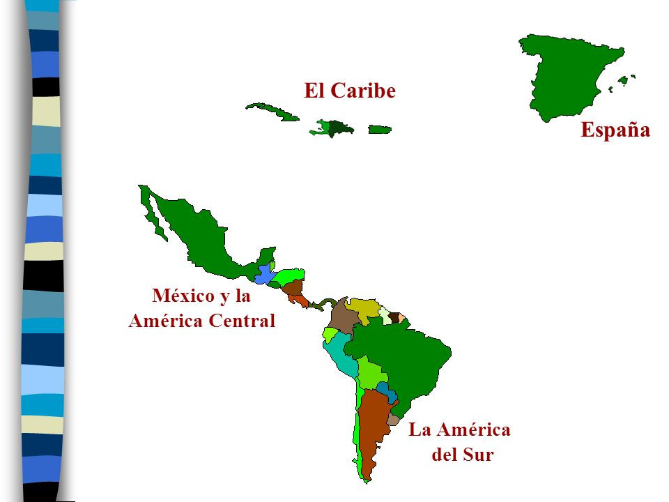 España El Caribe México y la América Central La América del Sur