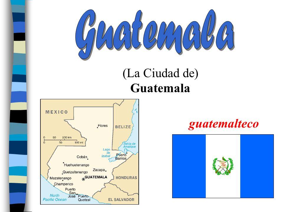 (La Ciudad de) Guatemala