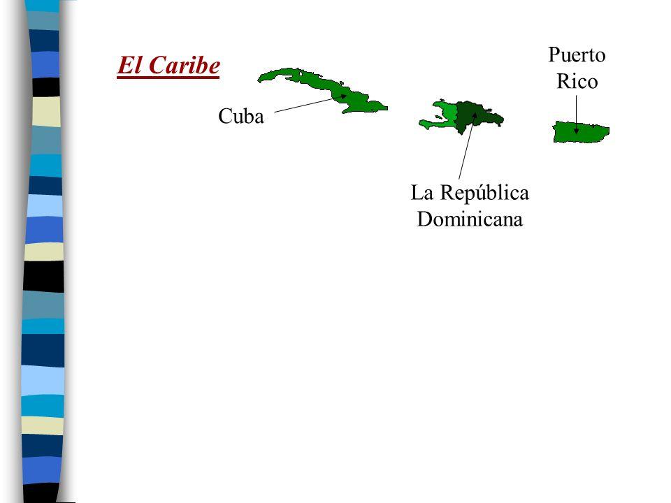 Puerto Rico El Caribe Cuba La República Dominicana