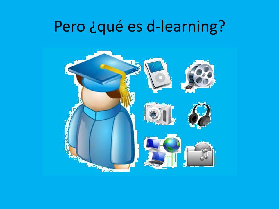 Pero ¿qué es d-learning
