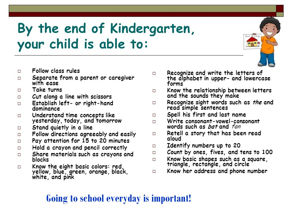 By the end of Kindergarten, your child is able to: