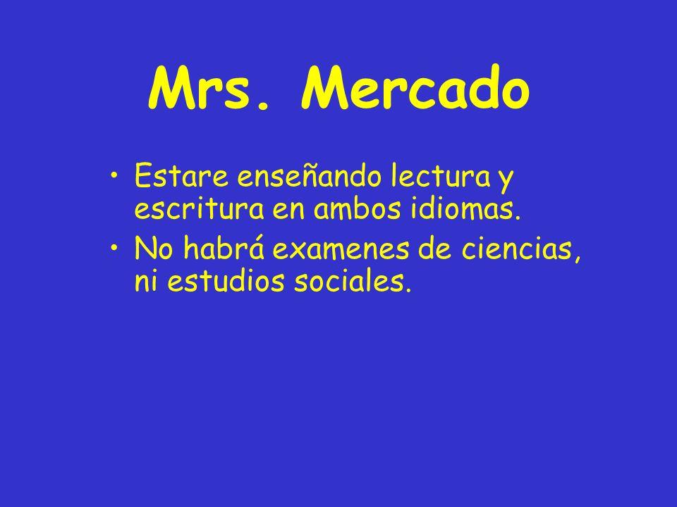 Mrs. Mercado Estare enseñando lectura y escritura en ambos idiomas.