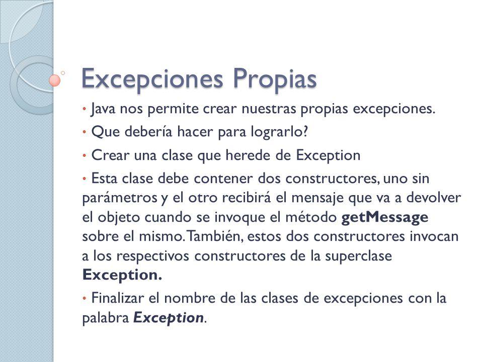 Excepciones Propias Java nos permite crear nuestras propias excepciones. Que debería hacer para lograrlo