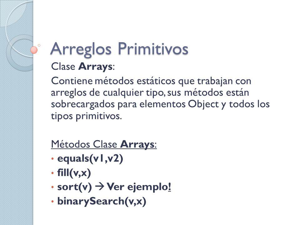 Arreglos Primitivos Clase Arrays: