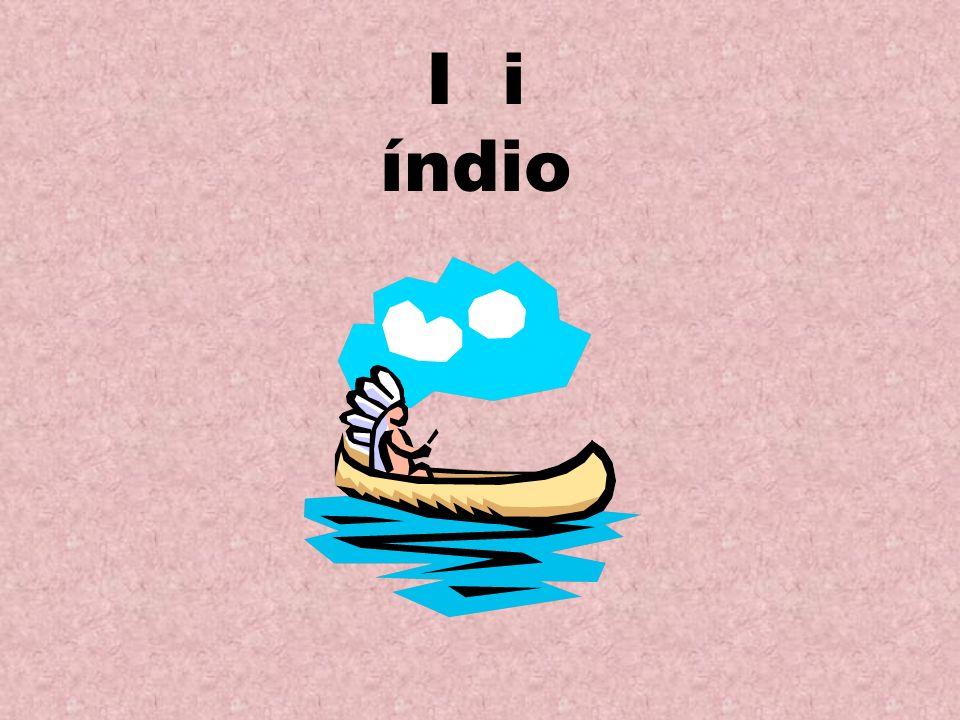 I i índio