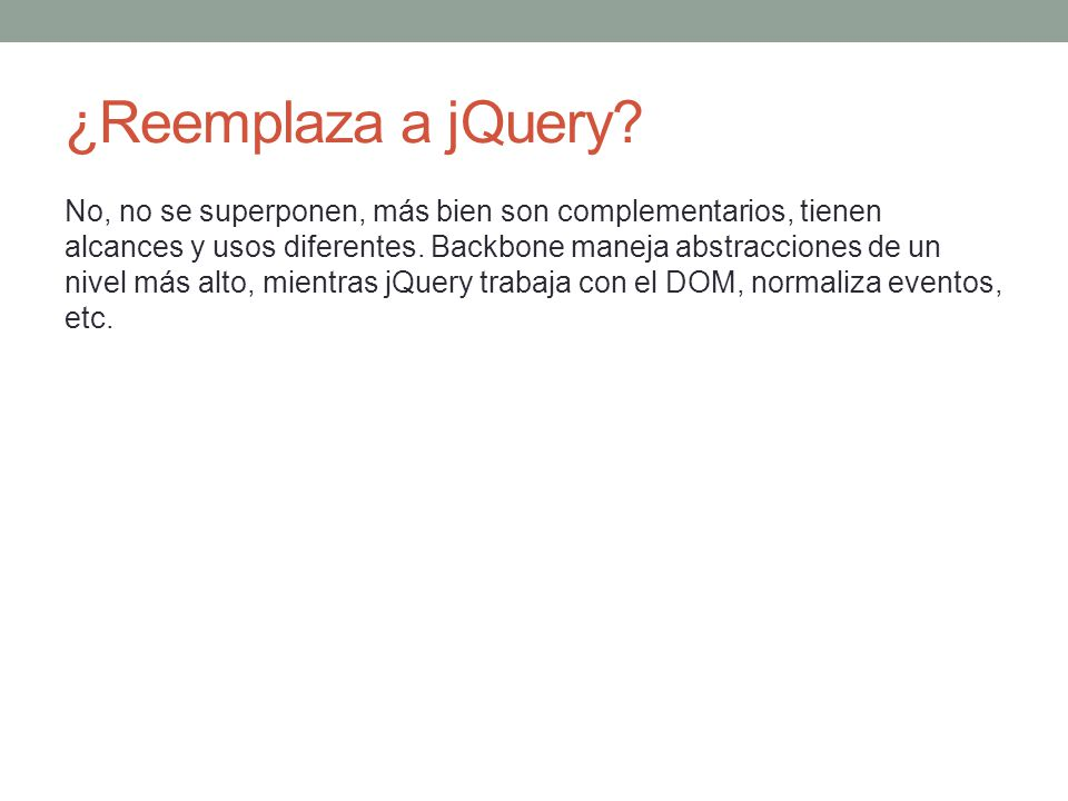 ¿Reemplaza a jQuery