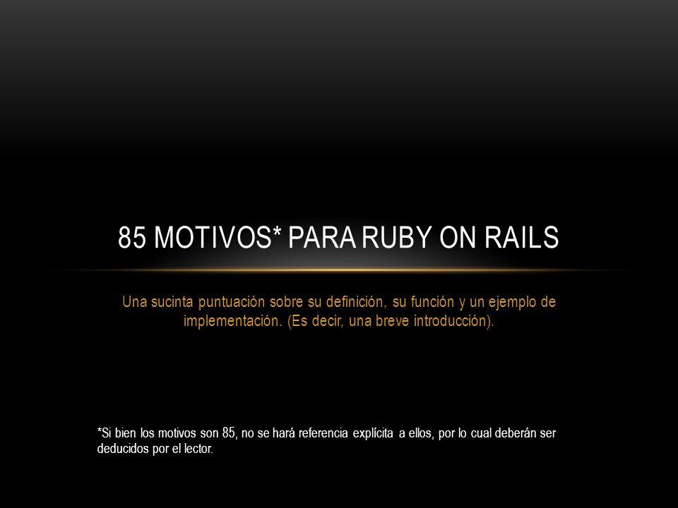 85 motivos* para Ruby on Rails