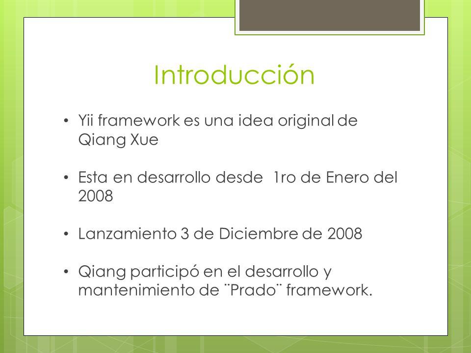 Introducción Yii framework es una idea original de Qiang Xue