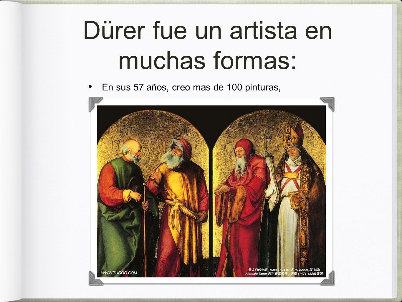 Dürer fue un artista en muchas formas: