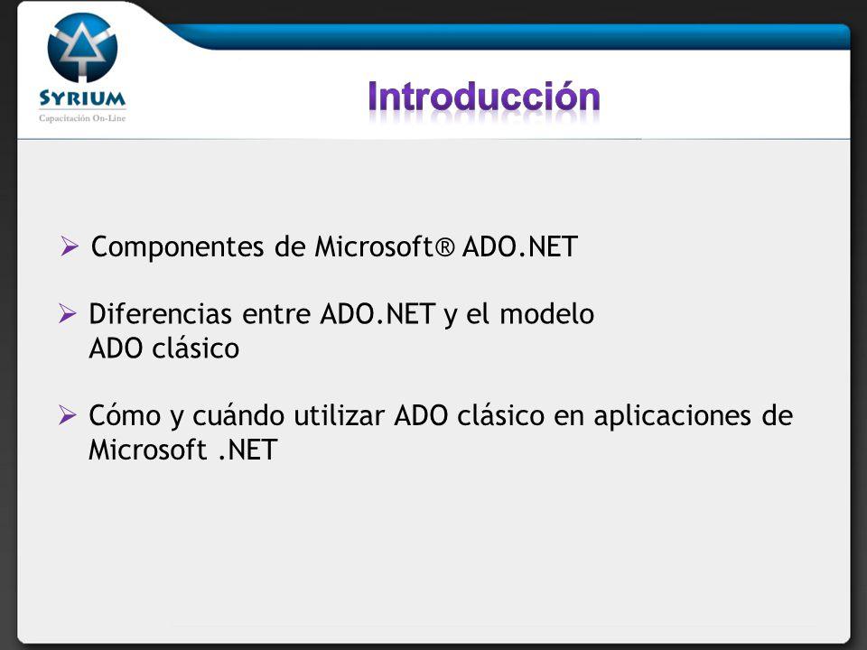 Introducción Componentes de Microsoft® ADO.NET